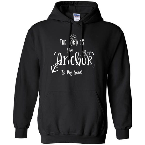 the lord is my anchor black hoodie white design