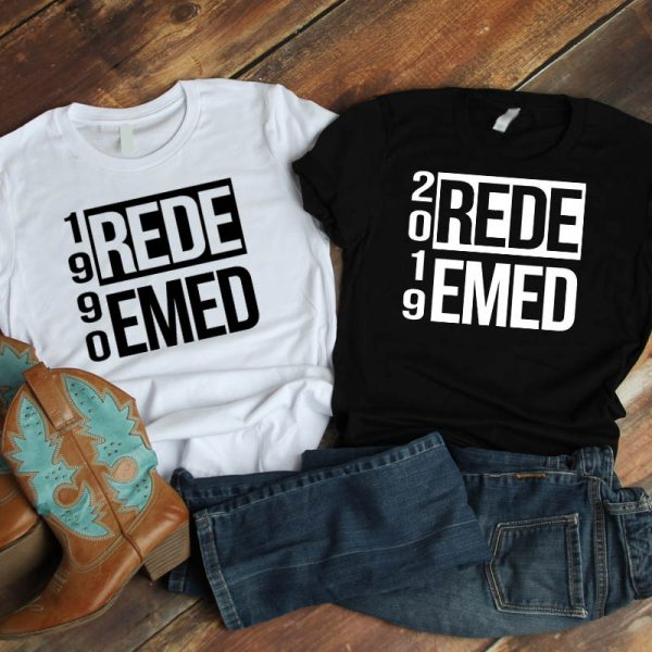 redeemed year here black and white shirt
